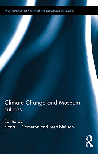 Climate Change and Museum Futures (Routledge Research in Museum Studies Book 8) (English Edition)