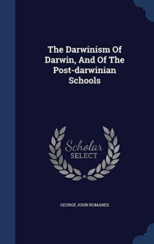 The Darwinism Of Darwin, And Of The Post-darwinian Schools
