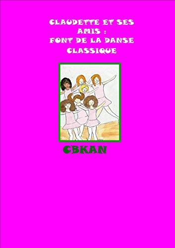 claudette-et-ses-amis-font-de-la-danse-french-edition