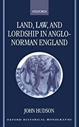 Land, Law, and Lordship in Anglo-Norman England (Oxford Historical Monographs) by John Hudson (1997-07-10)