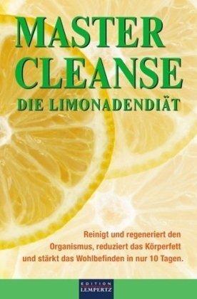 Master Cleanse-diät (Master Cleanse - Die Limonaden Diät)