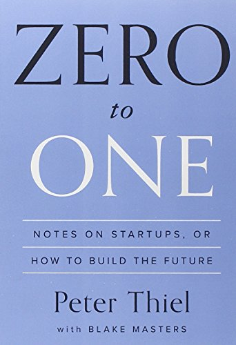 Buchseite und Rezensionen zu 'Zero to One: Notes on Startups, or How to Build the Future' von Peter Thiel