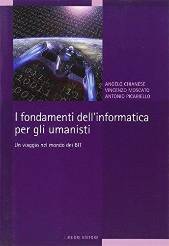 I fondamenti dell'informatica per gli umanisti. Un viaggio nel mondo dei bit