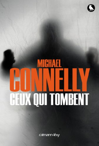 Ceux qui tombent (Harry Bosch t. 18) par Michael Connelly