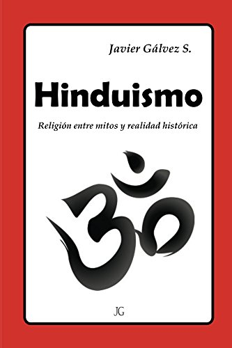 Hinduismo: Religión entre mitos y realidad histórica