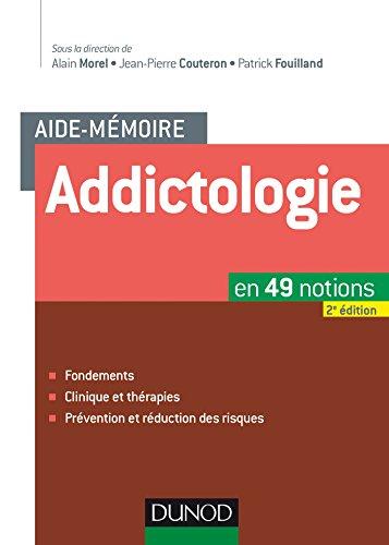 Aide-mémoire - Addictologie - 2e éd. - en 49 notions
