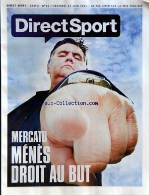 DIRECT SPORT [No 20] du 17/06/2011 - MERCATO - MENES DROIT AU BUT