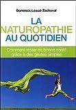 La naturopathie au quotidien : Comment rester en bonne santé grâce à des gestes simples