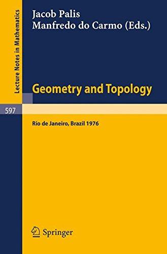 Geometry and Topology: Proceedings of the School Held at the Instituto De Matematica Pura E Aplicada Cnpq, Rio De Janeiro, July 1976