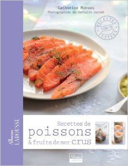 Recettes de poissons et fruits de mer crus de Nathalie Carnet ,Catherine Moreau ( 9 mai 2012 )