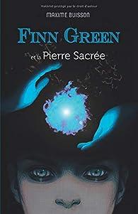 Finn Green et la Pierre sacrée par Maxime Buisson