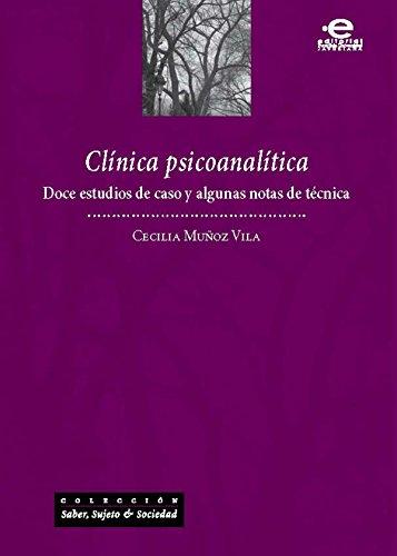 Clínica psicoanalítica: Doce estudios de caso y algunas notas de técnica (Gerencia y políticas en Salud)