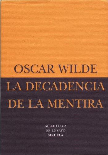 La decadencia de la mentira (Biblioteca de Ensayo / Serie menor nº 10) por Oscar Wilde