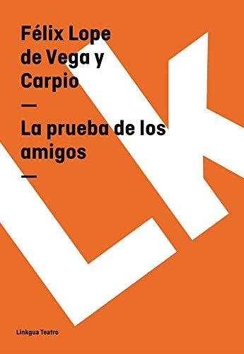 La prueba de los amigos (Teatro) por Félix Lope de Vega y Carpio