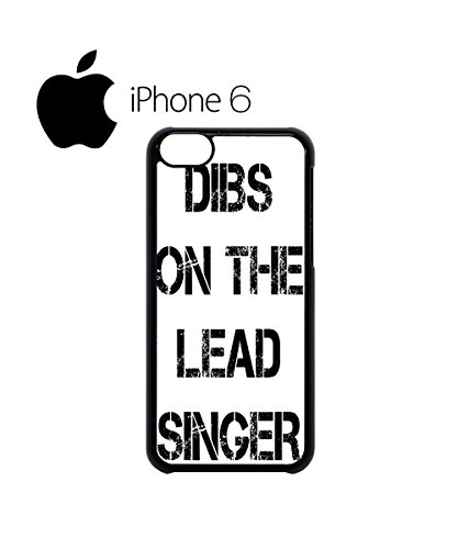 Dibs On The Lead Singer Mobile Cell Phone Case Cover iPhone 6 Plus Black Schwarz
