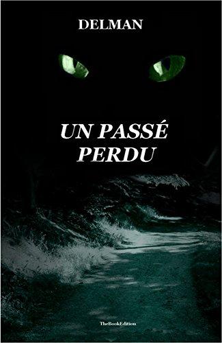 Un passé perdu (French Edition)