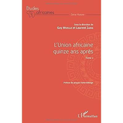 L'Union africaine quinze ans après Tome 2