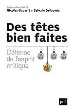 Des têtes bien faites - Défense de l'esprit critique de Nicolas Gauvrit