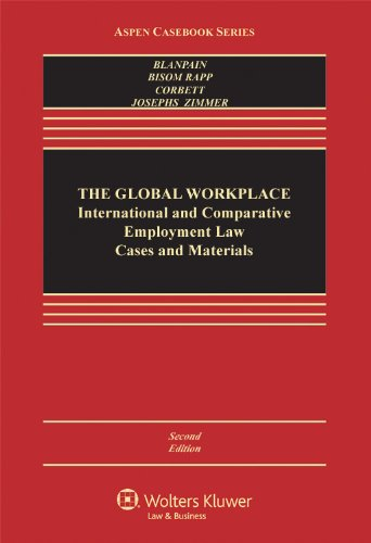 The Global Workplace: International and Comparative Employment Law : Cases and Materials (Aspen Casebooks)