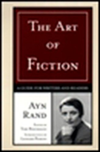 The Art of Fiction: A Guide For Writers And Readers por Ayn Rand