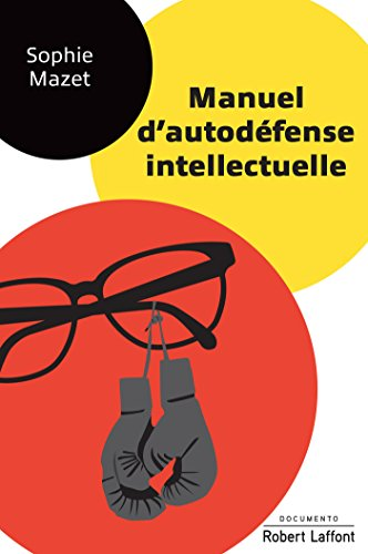 Manuel d'autodéfense intellectuelle (Documento) par Sophie MAZET