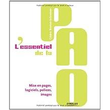 L'essentiel de la PAO : Mise en pages, logiciels, polices, images