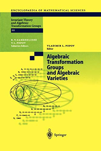 Algebraic Transformation Groups and Algebraic Varieties: Proceedings of the conference Interesting Algebraic Varieties Arising in Algebraic ... of Mathematical Sciences, Band 132)