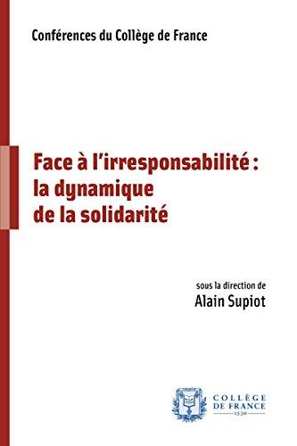Face à l'irresponsabilité: la dynamique de la solidarité (Conférences)