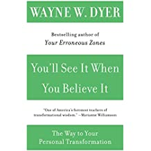 You'll See It When You Believe It: The Way to Your Personal Transformation (English Edition)