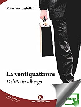 La ventiquattrore : Delitto in albergo di [Maurizio, Castellani]