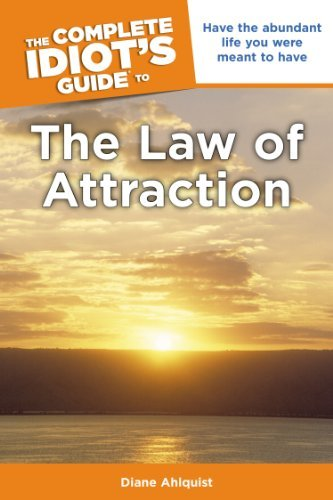 The Complete Idiot's Guide to the Law of Attraction (Complete Idiot's Guides (Lifestyle Paperback)) by Diane Ahlquist (2008-06-03)