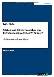 Stärken- und Schwächenanalyse von Suchmaschinenmarketing-Werkzeugen: - Evaluierung marktrelevanter Anbieter -