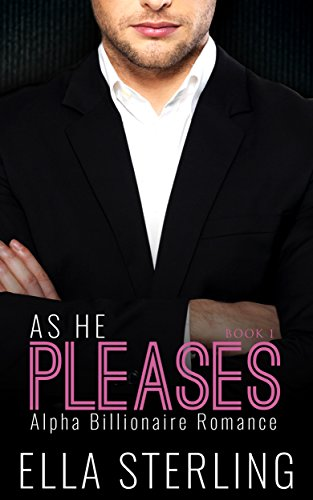 as-he-pleases-book-one-alpha-billionaire-romance-series