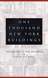 One Thousand New York Buildings: First Paperback Edition by Bill Harris (2011-01-01)