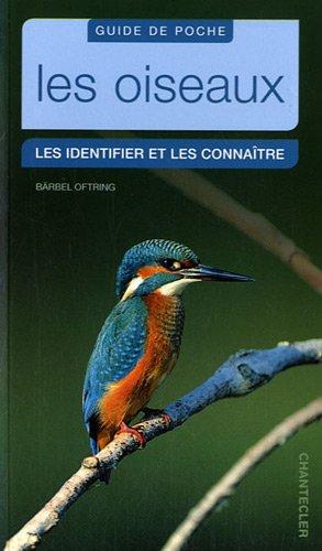 Les oiseaux Les identifier et les connaître Guide de poche