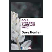 Golf Simplified: Cause and Effect