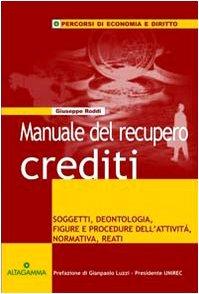 manuale-del-recupero-crediti-soggetti-deontologia-figure-e-procedure-dellattivita-normativa-reati