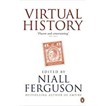 Virtual History: Alternatives and Counterfactuals by Niall Ferguson (2011-05-01)