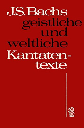J. S. Bachs geistliche und weltliche Kantatentexte - 2 Register: nach Kantatentiteln, nach BWV-Nummern (BV 184)