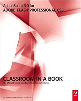 ActionScript 3.0 for Adobe Flash Professional CS5 Classroom in a Book by [Adobe Creative Team]