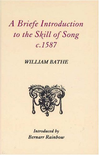 A Briefe Introduction to the Skill of Song, c. 1587 (Classic Texts in Music Education, Band 3)