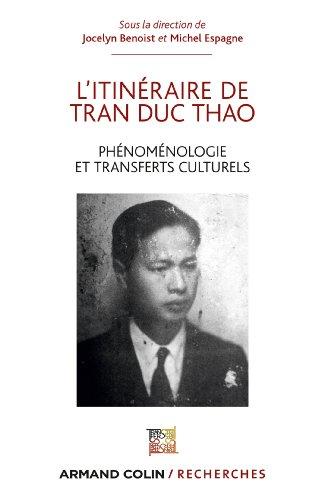 L'itinéraire de Tran Duc Thao : Phénoménologie et transfert culturel / Phénoménologie et matérialisme dialectique (Hors Collection)