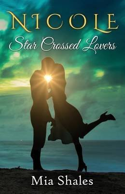 [(Nicole : Star Crossed Lovers)] [By (author) Mia Shales] published on (March, 2015)