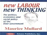 New Labour New Thinking: The Politics, Economics and Social Policy of the Blair Government