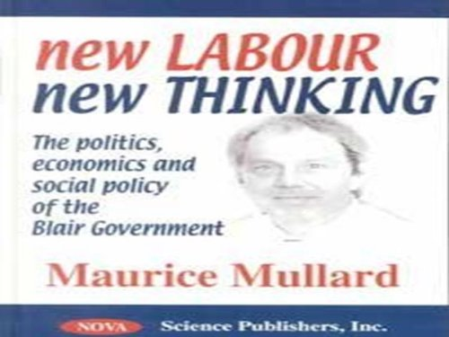 New Labour / New Thinking: The Politics, Economics, and Social Policy of the Blair Government por Maurice Mullard
