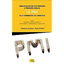 Organizzazione per processi e pensiero snello - Le PMI alla conquista del mercato (I libri di QualitiAmo Vol. 1) (Italian Edition)
