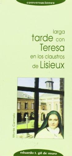 Larga tarde con Teresa en los claustros de Lisieux (Conversaciones)