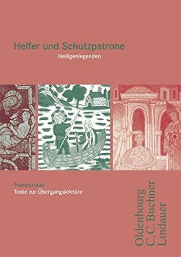 Transcursus: Band 3 - Helfer und Schutzpatrone - Heiligenlegenden: Lateinische Texte zur Übergangslektüre