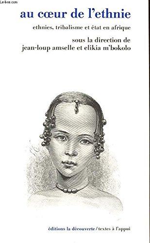Au coeur de l'ethnie par Jean-Loup Amselle