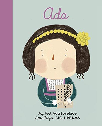 Ada Lovelace: My First Ada Lovelace (Little People, Big Dreams) por Isabel Sanchez Vegara
